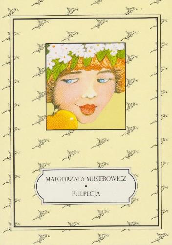 Okładka książki Pulpecja Małgorzata Musierowicz