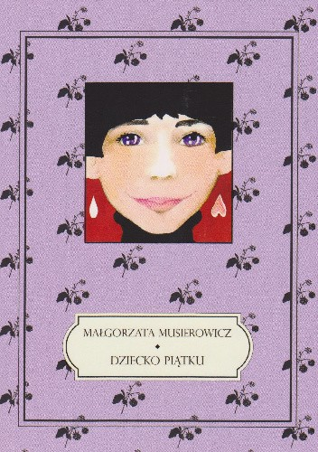 Okładka książki Dziecko piątku Małgorzata Musierowicz