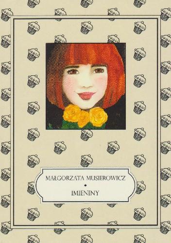 Okładka książki Imieniny Małgorzata Musierowicz