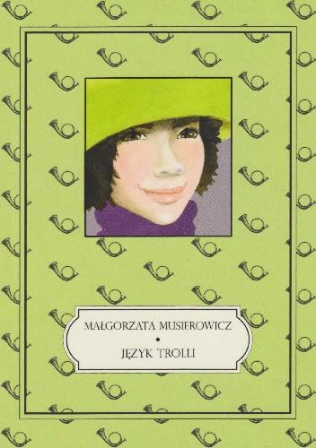 Okładka książki Język trolli Małgorzata Musierowicz