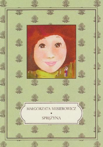 Okładka książki Sprężyna Małgorzata Musierowicz