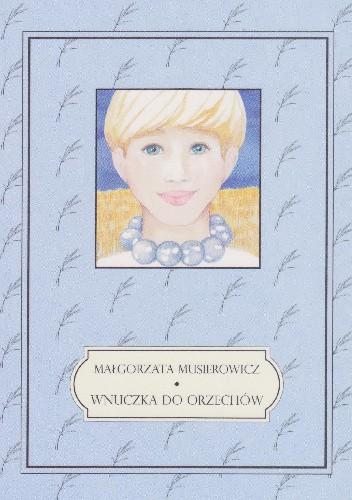 Okładka książki Wnuczka do orzechów Małgorzata Musierowicz
