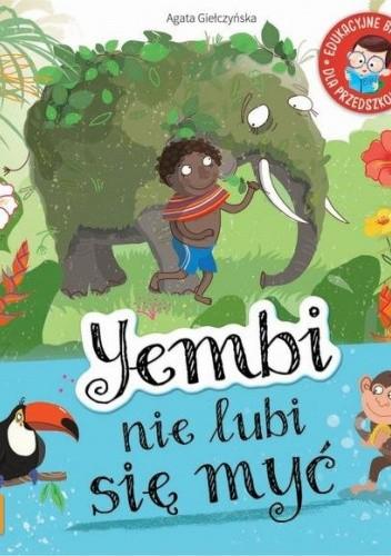 Okładka książki Yembi nie lubi się myć Agata Giełczyńska-Jonik