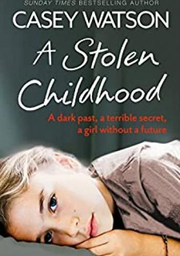 Okładka książki A Stolen Childhood Casey Watson