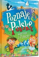 Okładka książki Poznaję Polskę. Wiersze o Polsce