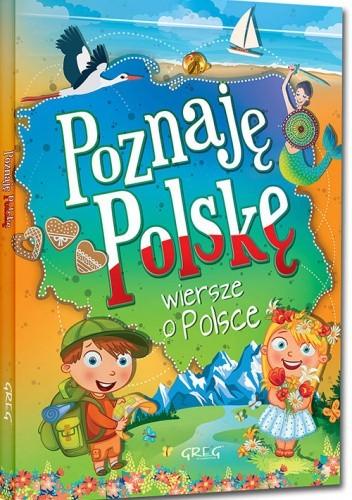 Okładka książki Poznaję Polskę. Wiersze o Polsce Patrycja Wojtkowiak-Skóra