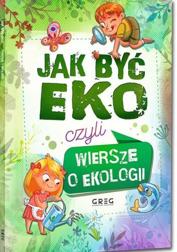 Okładka książki Jak być eko, czyli wiersze o ekologii Urszula Kamińska