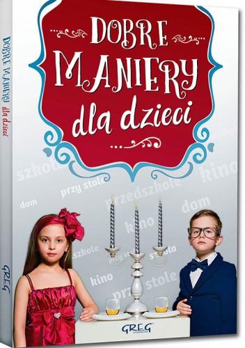 Okładka książki Dobre maniery dla dzieci (twarda oprawa) Grzegorz Strzeboński