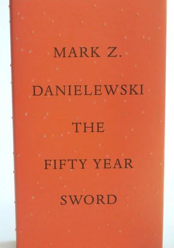 Okładka książki The Fifty Year Sword Mark Z. Danielewski