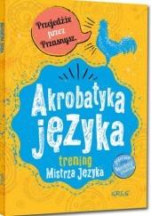Okładka książki Akrobatyka języka. Trening Mistrza Języka