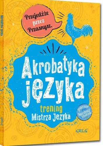 Okładka książki Akrobatyka języka. Trening Mistrza Języka Maria Zagnińska