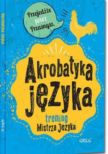 Okładka książki Akrobatyka języka. Trening Mistrza Języka (twarda oprawa) Maria Zagnińska