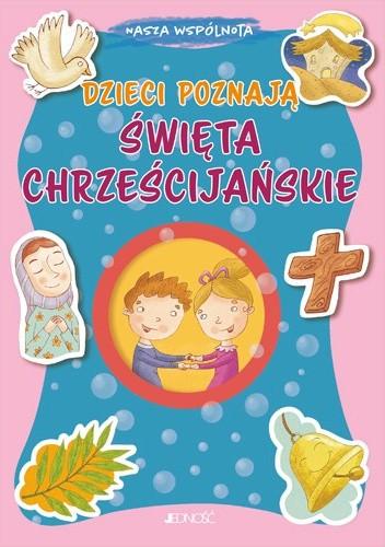 Okładka książki Dzieci poznają święta chrześcijańskie Francesca Fabris