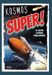 Okładka książki Kosmos jest super! 101 faktów, o których trzeba wiedzieć