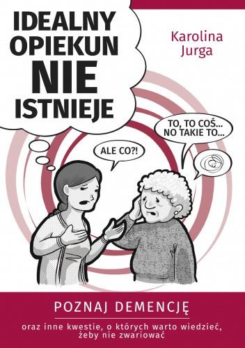 Okładka książki Idealny opiekun nie istnieje Karolina Jurga