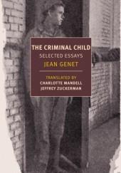 Okładka książki The Criminal Child. Selected Essays