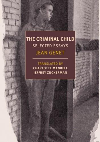 Okładka książki The Criminal Child. Selected Essays Jean Genet