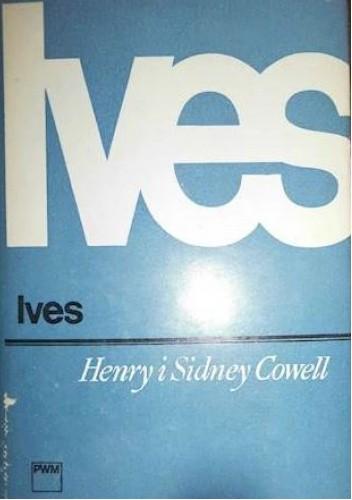 Okładka książki Ives Henry Cowell,Sidney Cowell