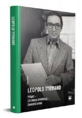 Okładka książki Leopold Tyrmand – pisarz, człowiek spektaklu, świadek epoki