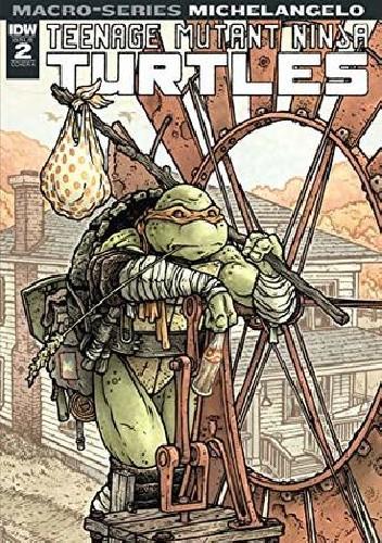 Okładka książki Teenage Mutant Ninja Turtles: Macro-Series #2: Michelangelo Michael Dialynas,Ian Flynn