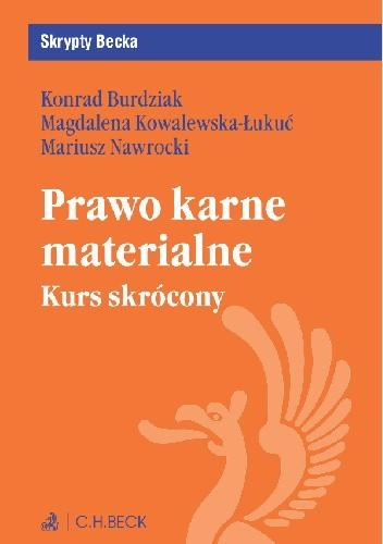Okładka książki Prawo karne materialne. Kurs skrócony Konrad Burdziak,Magdalena Kowalewska-Łukuć,Nawrocki Mariusz