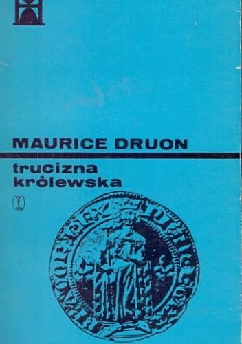 Okładka książki Trucizna królewska Maurice Druon