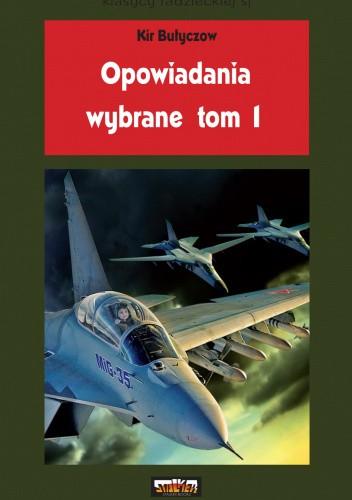 Okładka książki Opowiadania wybrane, tom 1 Kir Bułyczow