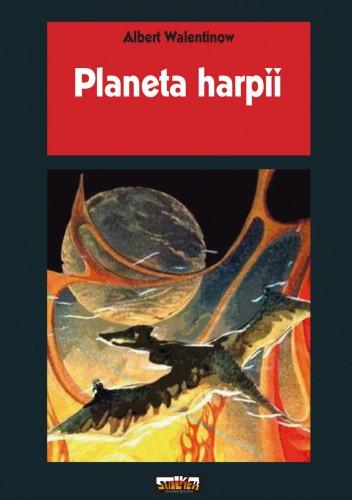 Okładka książki Planeta harpii Albert Walentinow