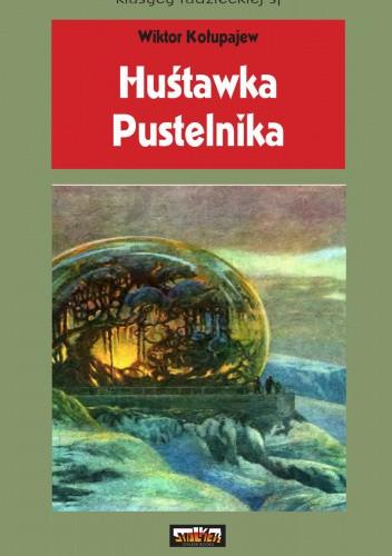 Okładka książki Huśtawka Pustelnika Wiktor Kołupajew