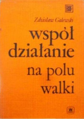 Okładka książki Współdziałanie na polu walki Zdzisław Galewski