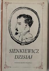 Okładka książki Sienkiewicz dzisiaj : studia i szkice