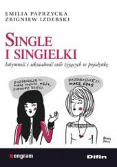 Okładka książki Single i singielki. Intymność i seksualność osób żyjących w pojedynkę