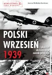 Okładka książki Polski wrzesień 1939 i planowa eksterminacja narodu polskiego