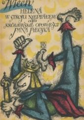 Okładka książki Helena w stroju niedbałem, czyli Królewskie opowieści pana Piecyka