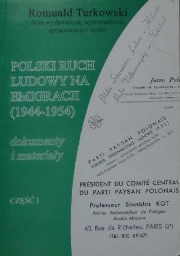 Okładka książki Polski ruch ludowy na emigracji. Dokumenty i materiały. Cz. 1 (1944–1954) Romuald Turkowski