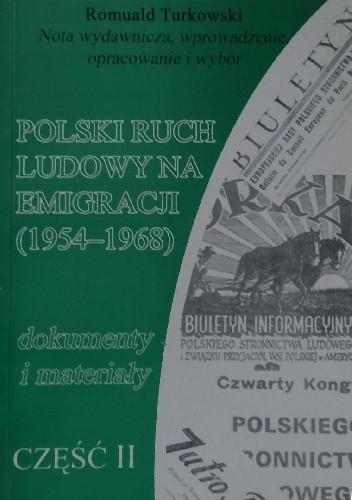 Okładka książki Polski ruch ludowy na emigracji. Dokumenty i materiały. Cz. 2 (1954–1968) Romuald Turkowski