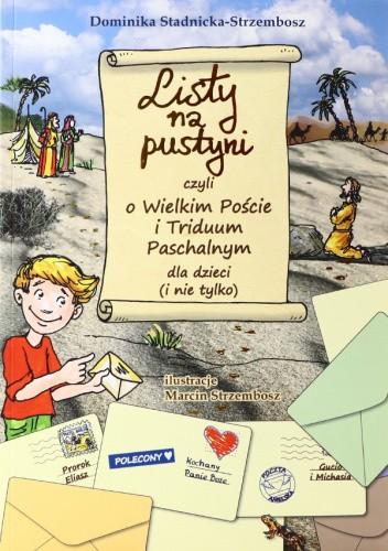Okładka książki Listy na pustyni czyli o Wielkim Poście i Triduum Paschalnym dla dzieci (i nie tylko) Dominika Stadnicka-Strzembosz