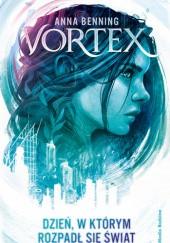 Okładka książki Vortex. Dzień, w którym rozpadł się świat