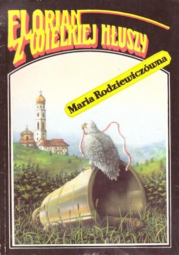 Okładka książki Florian z Wielkiej Hłuszy Maria Rodziewiczówna