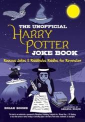 Okładka książki Unofficial Harry Potter Joke Book: Raucous Jokes and Riddikulus Riddles for Ravenclaw