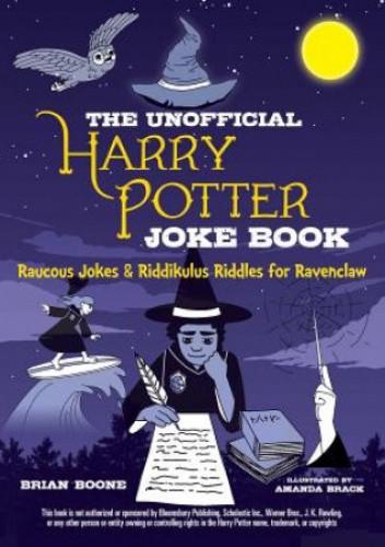 Okładka książki Unofficial Harry Potter Joke Book: Raucous Jokes and Riddikulus Riddles for Ravenclaw praca zbiorowa