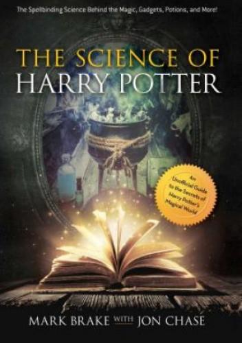 Okładka książki Science of Harry Potter Mark Brake