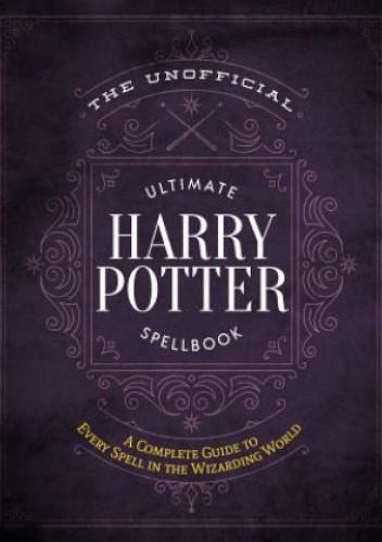 Okładka książki Unofficial Ultimate Harry Potter Spellbook inni