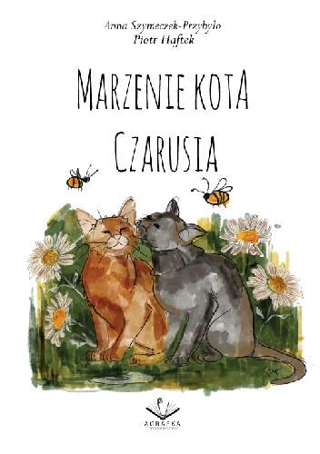Okładka książki Marzenie Kota Czarusia Piotr Haftek