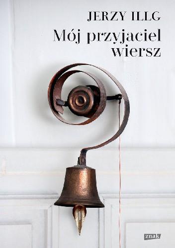 Okładka książki Mój przyjaciel wiersz Jerzy Illg