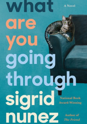 Okładka książki What Are You Going Through Sigrid Nunez
