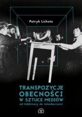 Okładka książki Transpozycje obecności w sztuce mediów. Od telekinezy do teleobecności