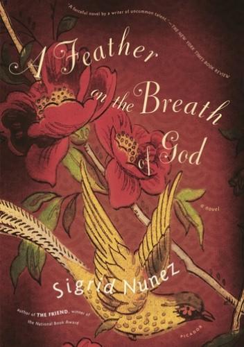 Okładka książki A Feather on the Breath of God Sigrid Nunez