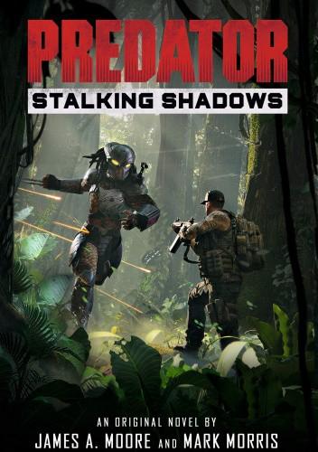 Okładka książki Predator: Stalking Shadows James Moore,Mark Morris