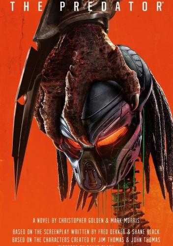 Okładka książki The Predator: The Official Movie Novelization Christopher Golden,Mark Morris
